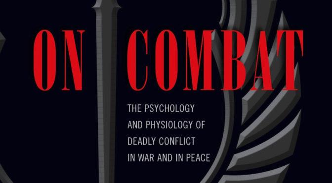"""Recensione di """"ON COMBAT"""" di Dave Grossman – con Loren W. Christensen"""